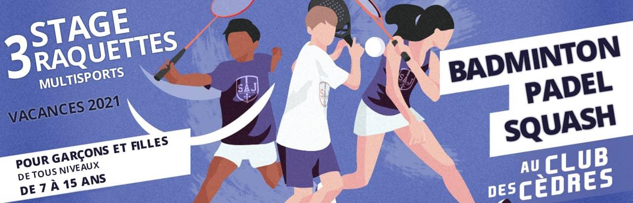 Stage 3 Raquettes Multisports 7 à 15 ans Vacances 2021 Club Les Cèdres Le Mans Badminton Padel Squash